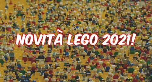 Novità Lego 2021: scopri tutti i set disponibili a breve!