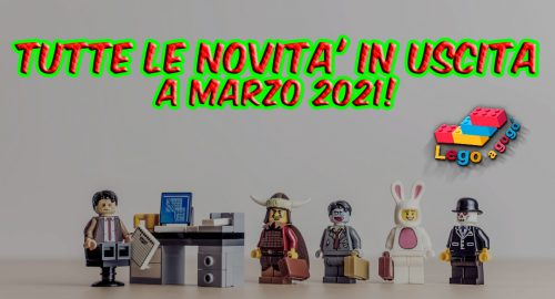 Tutte le novità Lego di Marzo 2021!